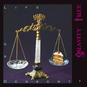 Gravity Tree - Life Or Dessert? CD (album) cover