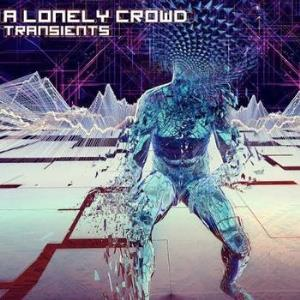 A Lonely Crowd - Transients CD (album) cover