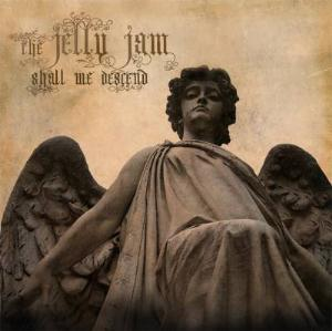 The Jelly Jam - Shall We Descend CD (album) cover