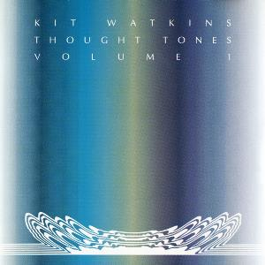 Kit Watkins - Thought Tones - Volume 1 CD (album) cover