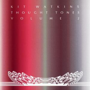 Kit Watkins - Thought Tones - Volume 2 CD (album) cover
