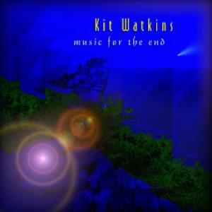 Kit Watkins - Music For The End CD (album) cover