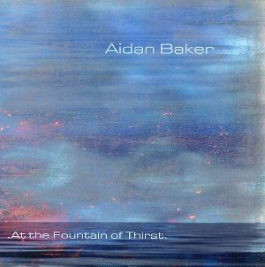 Aidan Baker - At The Fountain Of Thirst CD (album) cover