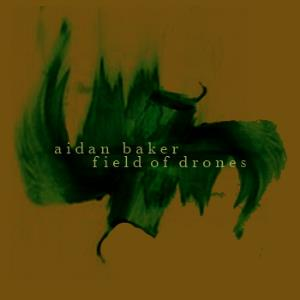 Aidan Baker - Field Of Drones CD (album) cover