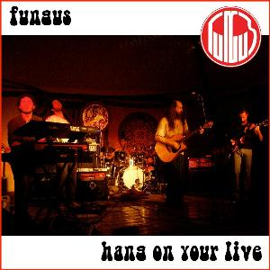 FUNGUS - Hang On Your Live CD album cover