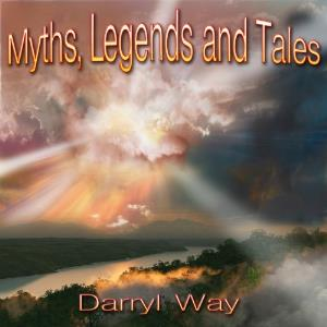 Darryl Way - Myths, Legends And Tales CD (album) cover
