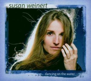 Susan Weinert Band - Dancing On The Water CD (album) cover
