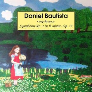 Daniel Bautista - Symphony No. 1 In A Minor, Op. 12 CD (album) cover