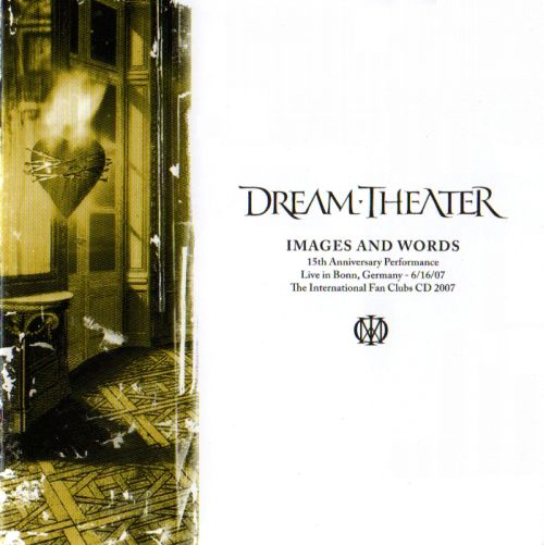 Dream Theater - Images And Words - 15th Anniversary Performance (Fan Club CD 2007) CD (album) cover