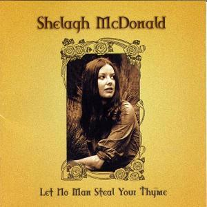 Shelagh Mcdonald - Let No Man Steal Your Thyme: Anthology CD (album) cover
