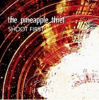 The Pineapple Thief - Shoot First CD (album) cover