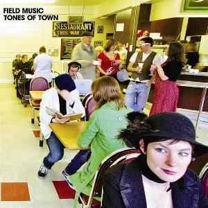 Field Music - Tones Of Town CD (album) cover