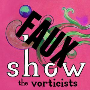 The Vorticists - Faux Show CD (album) cover