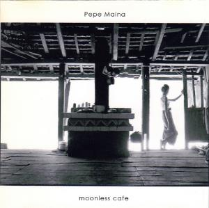 Pepe Maina - Moonless Cafe CD (album) cover