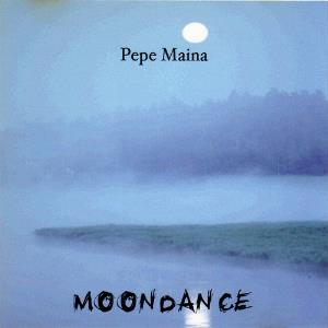 Pepe Maina - Moondance CD (album) cover