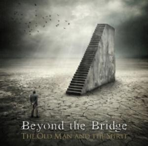 Beyond The Bridge - The Old Man And The Spirit CD (album) cover
