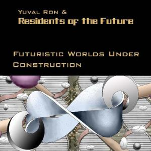 Residents Of The Future - Futuristic Worlds Under Construction CD (album) cover