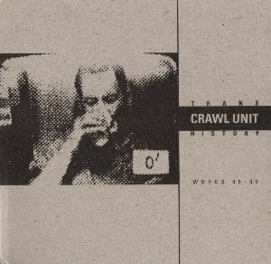 Crawl Unit - Trans History (works 95-99) CD (album) cover