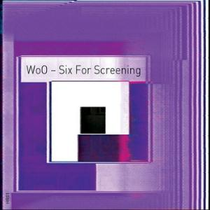 Wo0 - Six For Screening CD (album) cover