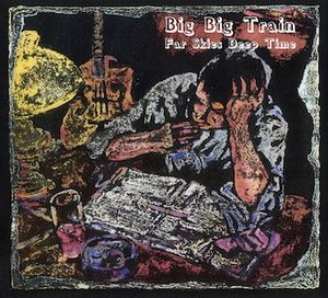 BIG BIG TRAIN - Far Skies Deep Time CD album cover