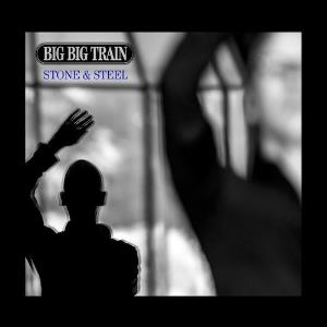 Big Big Train - Stone & Steel DVD (album) cover