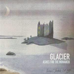 Glacier - Ashes For The Monarch CD (album) cover