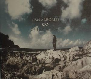 Dan Arborise - Of Tide & Trail CD (album) cover