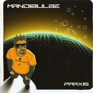 Mandibulbe - Praxis CD (album) cover