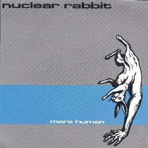 NUCLEAR RABBIT - More Human CD album cover