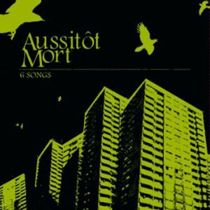 AussitÔt Mort - 6 Songs CD (album) cover