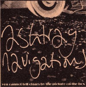 ASHTRAY NAVIGATIONS - You Cannot Tell Cigars By The Picture On The Box CD album cover
