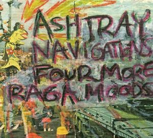 Ashtray Navigations - Four More Raga Moods CD (album) cover