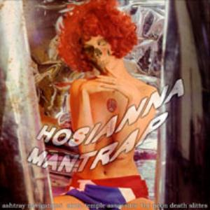 Ashtray Navigations - Hosianna Mantrap (with Sonic Temple Assassins, & The Neon Death Slittes) CD (album) cover