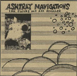 ASHTRAY NAVIGATIONS - Ink Clouds And Axe Revealer CD album cover