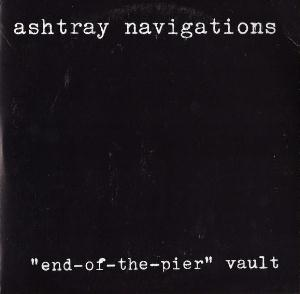 Ashtray Navigations - End-of-the-pier Vault CD (album) cover