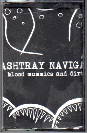 Ashtray Navigations - Blood Mummies And Dirty Amps CD (album) cover