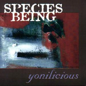 Species Being - Yonilicious CD (album) cover