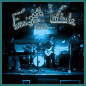 Eighth Whale - Live At Howlers CD (album) cover