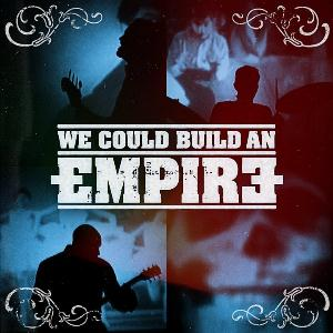 We Could Build An Empire - We Could Build An Empire CD (album) cover