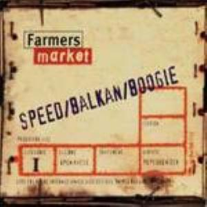 FARMERS MARKET - Speed / Balkan / Boogie CD album cover