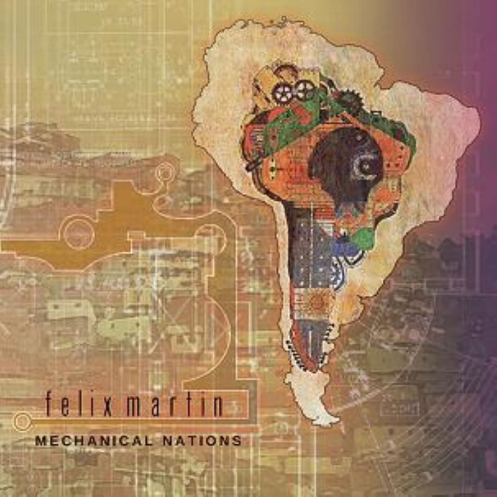 Felix Martin - Mechanical Nations CD (album) cover