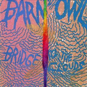 Barn Owl - Bridge To The Clouds CD (album) cover