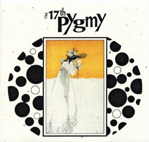 17 Pygmies - Ballade Of Tristram's Last Harping CD (album) cover