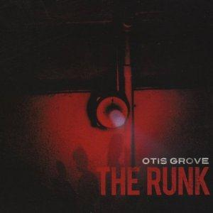 OTIS GROVE - The Runk CD album cover