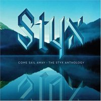 Styx - Come Sail Away : The Styx Anthology CD (album) cover
