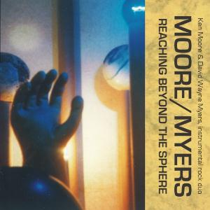 Moore / Myers - Reaching Beyond The Sphere CD (album) cover