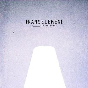 TRANSELEMENT / ELEMENT - (_____) Is Missing! CD album cover