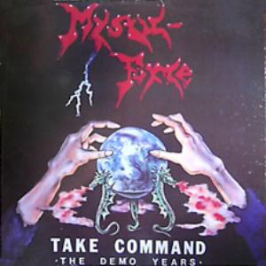 Mystic Force - Take Command - The Demo Years CD (album) cover