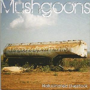 Mushgoons - Hallucinated Livestock CD (album) cover