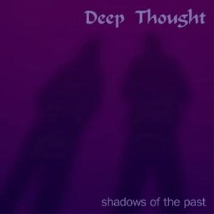 Deep Thought - Shadows Of The Past CD (album) cover
